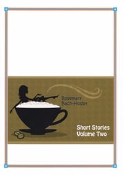 Short Stories Volume Two ebook by Rosemary Bach-Holzer