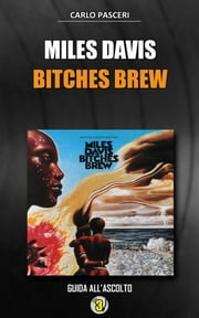 Miles Davis - Bitches Brew (Dischi da leggere) ebook by Kobo.Web.Store.Products.Fields.ContributorFieldViewModel