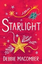 Starlight - A Novel ebook by Debbie Macomber
