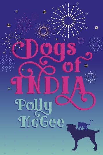 Dogs of India ebook by Polly McGee