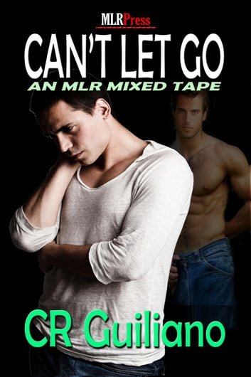 Can't Let Go ebook by C.R. Guiliano