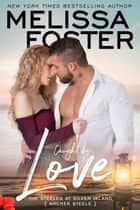 Caught by Love - Archer Steele ebook by Melissa Foster