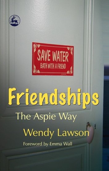 Friendships - The Aspie Way ebook by Wendy Lawson