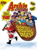 Archie & Friends Double Digest #33 ebook by Archie Superstars