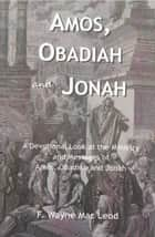 Amos, Obadiah and Jonah ebook by F. Wayne Mac Leod