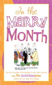 Good Humor: In the Marry Month - The Best Wedding and Marriage Jokes and Cartoons from The Joyful Noiseletter ebook by Cal Samra,Rose Samra