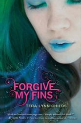 Forgive My Fins ebook by Tera Lynn Childs
