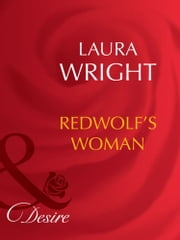Redwolf's Woman (Mills & Boon Desire) ebook by Laura Wright