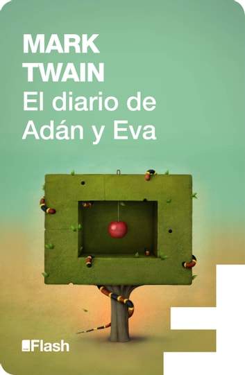 El diario de Adán y Eva (Flash Relatos) ebook by Mark Twain