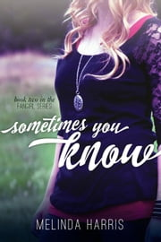 Sometimes You Know - The Fangirl Series, #2 ebook by Melinda Harris