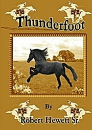 Thunderfoot ebook by Robert Hewett Sr