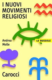 I nuovi movimenti religiosi ebook by Andrea, Molle