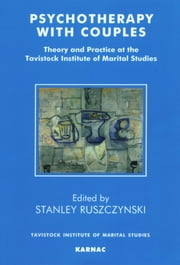 Psychotherapy With Couples - Theory and Practice at the Tavistock Institute of Marital Studies ebook by Stanley Ruszczynski