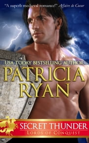 Secret Thunder (Lords of Conquest) ebook by Patricia Ryan
