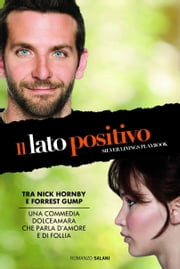 Il lato positivo ebook by Matthew Quick,Guido Calza