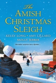 The Amish Christmas Sleigh ebook by Kelly Long,Amy Lillard,Molly Jebber