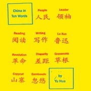 China in Ten Words audiobook by Yu Hua