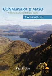 Connemara & Mayo – A Walking Guide : Mountain, Coastal & Island Walks ebook by Paul Phelan