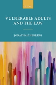 Vulnerable Adults and the Law ebook by Kobo.Web.Store.Products.Fields.ContributorFieldViewModel