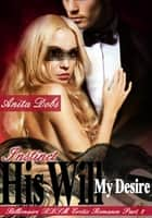 His Will, My Desire #2 - Instinct ebook by