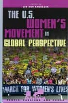 The U.S. Women's Movement in Global Perspective ebook by Lee Ann Banaszak, Lisa Baldez, Maryann Barakso,...