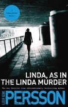 Linda, As in the Linda Murder ebook by Leif GW Persson