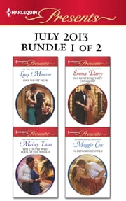 Harlequin Presents July 2013 - Bundle 1 of 2 - One Night Heir\The Couple who Fooled the World\His Most Exquisite Conquest\In Petrakis's Power ebook by Lucy Monroe,Maisey Yates,Emma Darcy,Maggie Cox
