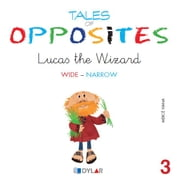 TALES OF OPPOSITES 3 - LUCAS THE WIZARD ebook by Mercé Viana Martínez