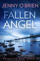Fallen Angel (Detective Gaby Darin, Book 3) ebook by Jenny O'Brien