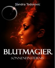 Blutmagier - Sonnenfinsternis ebook by Sandra Todorovic
