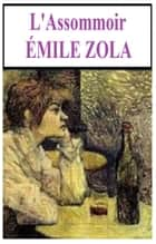L'Assommoir (1877) ebook by EMILE ZOLA