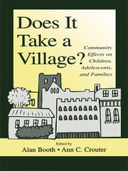 Does It Take A Village? - Community Effects on Children, Adolescents, and Families ebook by Alan Booth,Ann C. Crouter