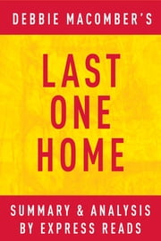 Last One Home by Debbie Macomber | Summary & Analysis ebook by EXPRESS READS