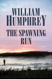 The Spawning Run ebook by William Humphrey