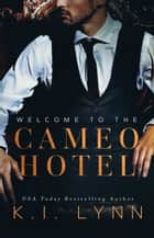 Welcome to the Cameo Hotel ebook by K.I. Lynn