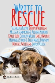 Write To Rescue ebook by Taisheena Rayne,Melissa Simmons,Allana Kephart,Karli Rush,Carolyn Wolfe,Emily Walker,Miranda Stork,Trish Marie Dawson,Michael Williams,Laura DeLuca