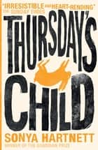 Thursday's Child ebook by Sonya Hartnett