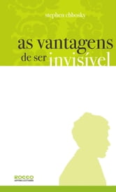 As vantagens de ser invisível ebook by Stephen Chbosky