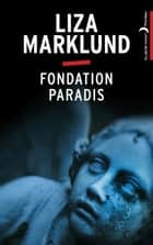 Fondation Paradis ebook by Liza Marklund