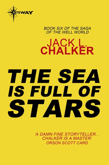 The Sea Is Full of Stars ebook by Jack L. Chalker