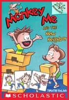 Monkey Me and the New Neighbor: A Branches Book (Monkey Me #3) ebook by Timothy Roland, Tim Roland, Timothy Roland