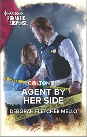 Colton 911: Agent By Her Side ebook by Deborah Fletcher Mello
