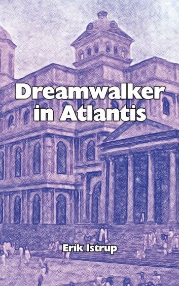 Dreamwalker in Atlantis - English ebook by Erik Istrup