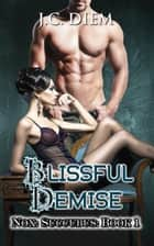 Blissful Demise - Nox: Succubus, #1 ebook by J.C. Diem