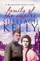 Family of the Empire ebook by Sheelagh Kelly