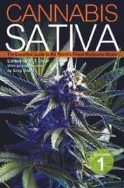 Cannabis Sativa - The Essential Guide to the World's Finest Marijuana Strains ebook by S. T. Oner,Greg Green