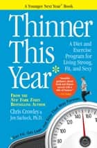 Thinner This Year - A Younger Next Year Book ebook by Chris Crowley, Jennifer Sacheck