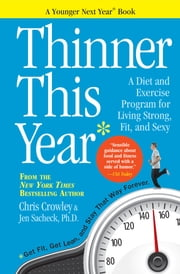 Thinner This Year - A Younger Next Year Book ebook by Chris Crowley,Jennifer Sacheck