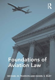 Foundations of Aviation Law ebook by Michael W. Pearson,Daniel S. Riley