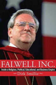 Falwell Inc. - Inside a Religious, Political, Educational, and Business Empire ebook by Dirk Smillie